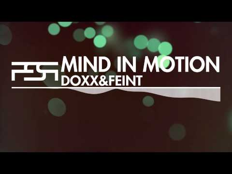 Doxx & Feint - Mind In Motion (2013 Remaster) Out Now!