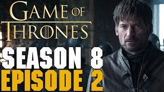 Game of Thrones Season 8 Episode 2 Review