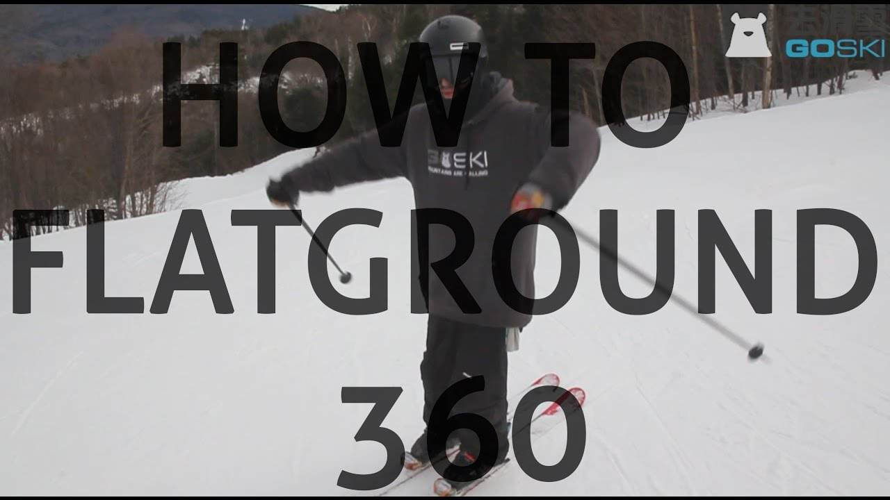 How to flatground 360 on skis