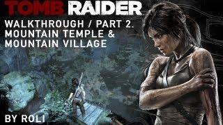 Tomb Raider (2013) 100% Walkthrough Part 2 - Mountain Temple & Mountain Village