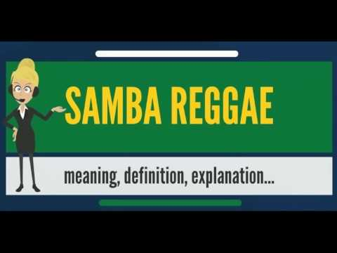What is SAMBA REGGAE? What does SAMBA REGGAE mean? SAMBA REGGAE meaning & explanation