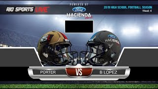 Brownsville Porter vs Brownsville Lopez Football Week 4 2019