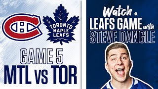 Re-Watch Toronto Maple Leafs vs. Montreal Canadiens Game 5 LIVE w/ Steve Dangle
