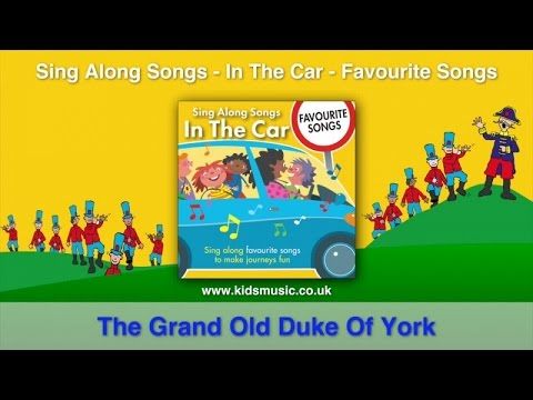 Kidzone - The Grand Old Duke Of York