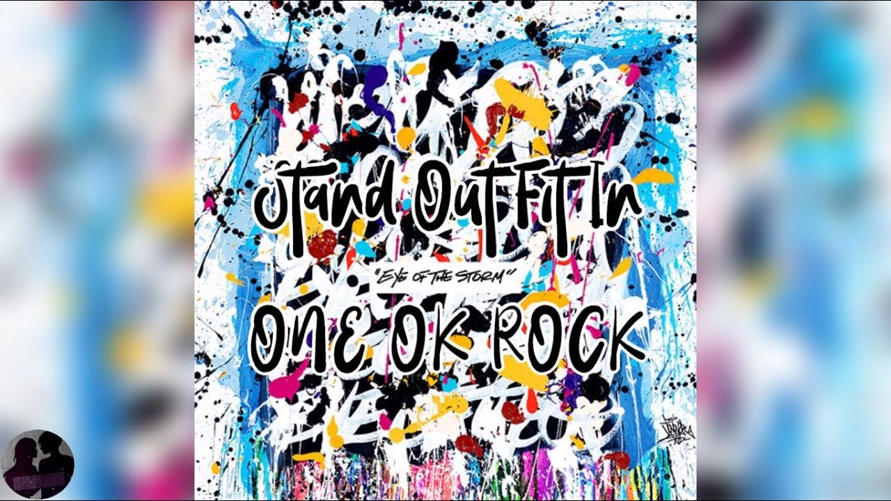 one ok rock スタンド アウト フィット イン