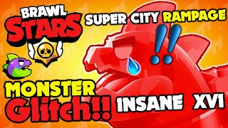 Brawl Stars - INSANE XVI - SUPER CITY RAMPAGE GLITCH!!