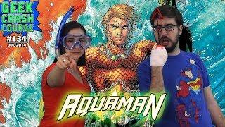 Aquaman Where To Start With The King Of Atlantis Geek Crash Course