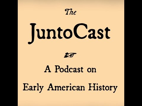 The JuntoCast, Ep  16: Loyalists in Early America