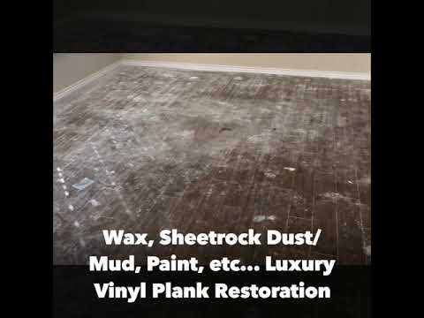 Removing WAX & SHEETROCK MUD from Vinyl Plank floors