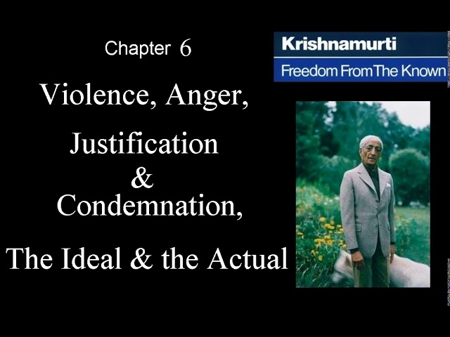 Jiddu Krishnamurti - Freedom From the Known (audio☉book) Chapter 6 - Violence - Anger -