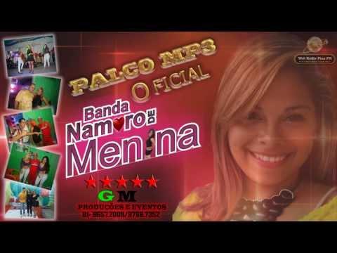 Banda Namoro De Menina Palco mp3 2013