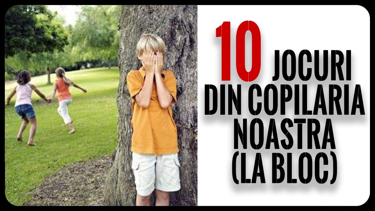 10 Jocuri Din Copilăria Noastră (La Bloc)