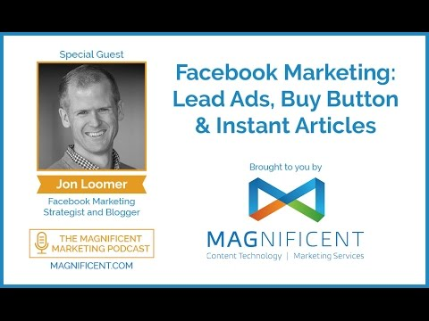 Facebook Marketing: Lead Ads, Buy Button & Instant Articles