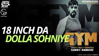 GYM (Full Song) Garry Sandhu | Latest Punjabi Song 2018