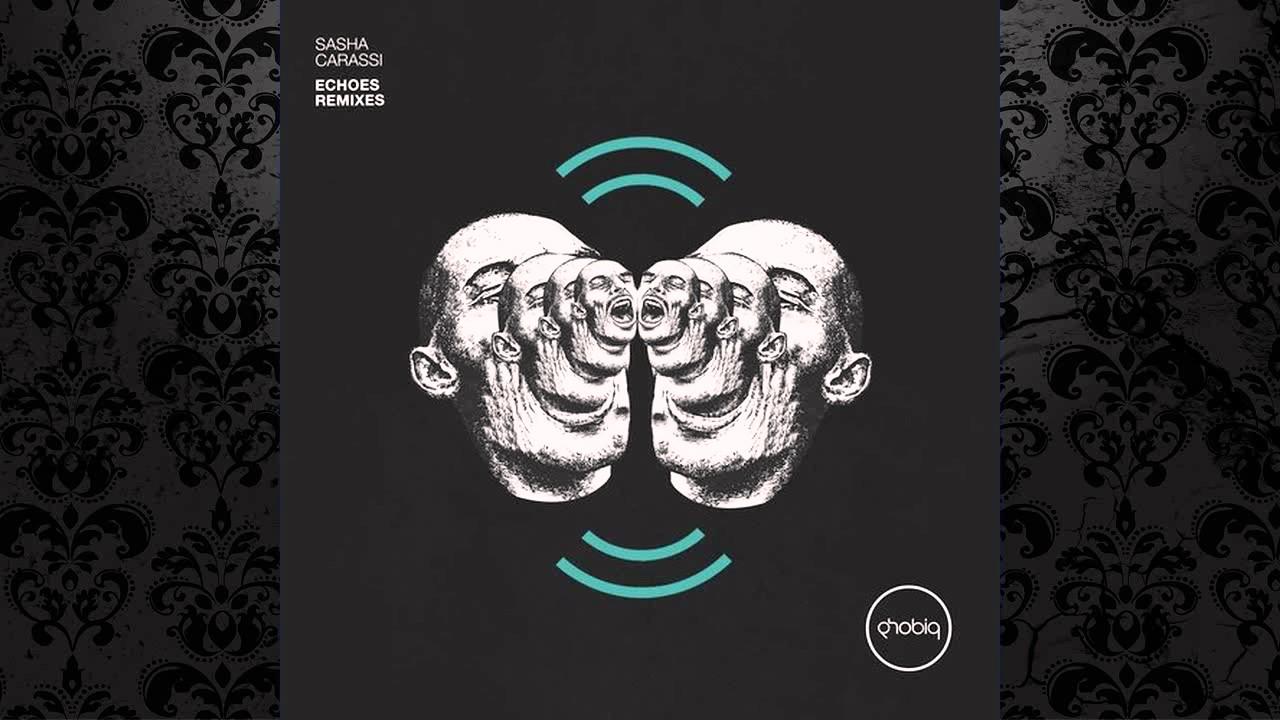 Download Sasha Carassi - Echoes (Skober Remix) [PHOBIQ]