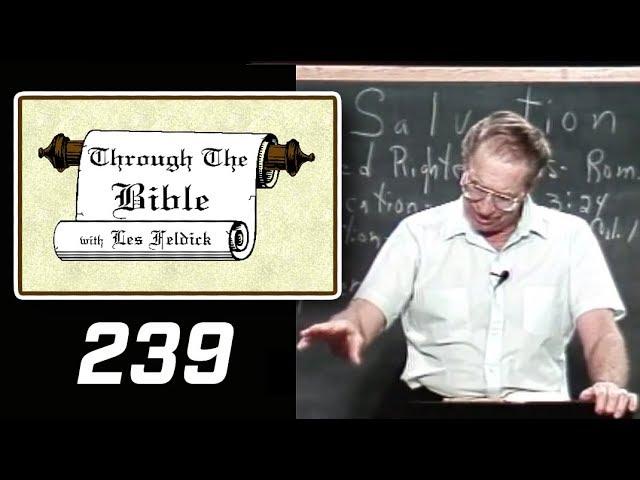 [ 239 ] Les Feldick [ Book 20 - Lesson 3 - Part 3 ] Guilty Verdict - Religious Man - Romans 3:1-23