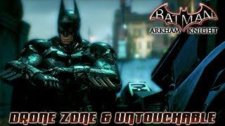 Batman Arkham Knight - DRONE ZONE & UNTOUCHABLE   LET