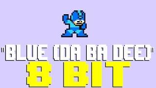 Blue (Da Ba Dee) [8 Bit Tribute to Eiffel 65] - 8 Bit Universe