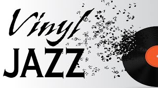 Relaxing Vinyl Jazz - Smooth Instrumental Jazz Mus