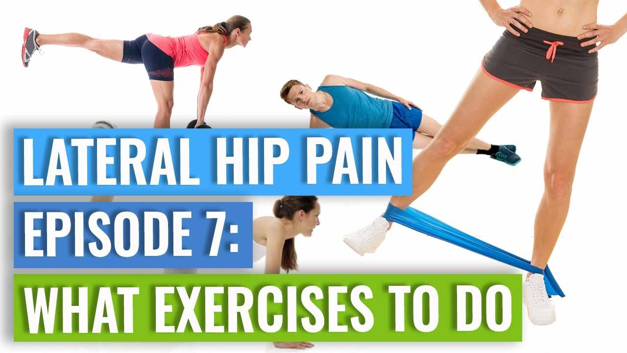 Episode 7 - Lateral Hip Pain: Exercises That Can Help - YouTube