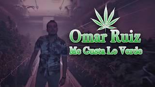 Me Gusta Lo Verde - Omar Ruiz (Letra)