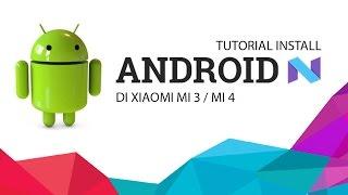 Tutorial Update Android 7.0 Nougat di Xiaomi Mi 4 / Mi 3