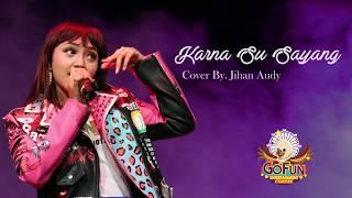 Download lagu Jihan Audy Karna Su Sayang Live GoFun Bojonegoro MP3