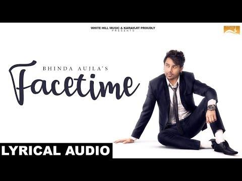 Facetime (Lyrical Audio) | Bhinda Aujla feat. Bobby Layal - Latest Punjabi Song 2018