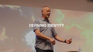 DEFINING IDENTITY | PASTOR PHIL JOHNSON