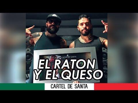 Cartel De Santa - el Raton Y El Queso (Con Letra)!.