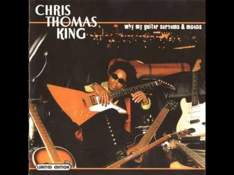 Chris Thomas King - Wicked