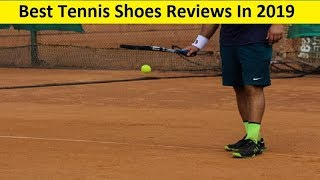 Top 3 Best Tennis Shoes Reviews In 2019
