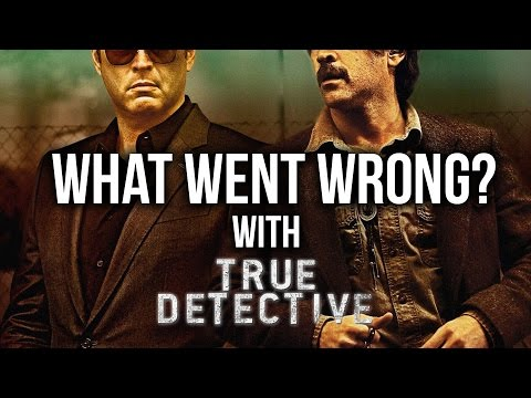 What Went Wrong With - True Detective Season 2