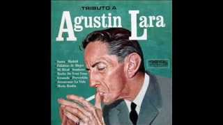 Agustin Lara - Amor de mis amores YouTube Videos