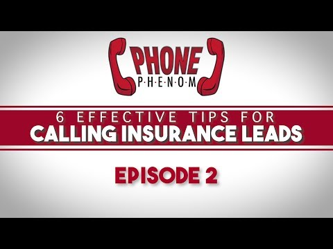 6 Effective Tips For Calling Insurance Leads [Phone Phenom Ep. 2]