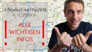 LifeyourLiveTRIP2k16 - ALLE WICHTIGEN INFOS   Felix´s Welt