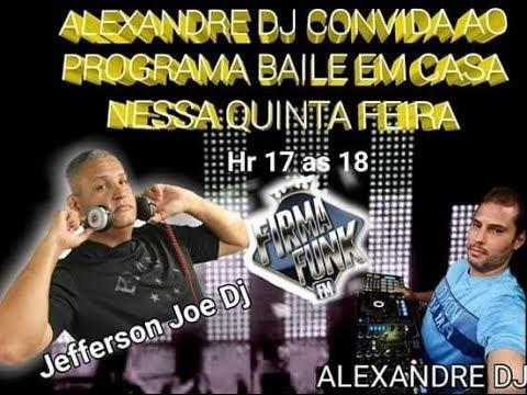 BAILE EM CASA COM DJ ALEXANDRE E CONVIDADO  JEFFERSON JOE DJ !!!! ((16/ 08/ 2018))