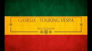 "GASRUX - TOURING VESPA (Reggae Version) ""Bedjo"""