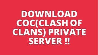 Get clash of clans Private server with proof and download link !!!