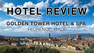 Review The Golden Tower Hotel Spa Florence Italy