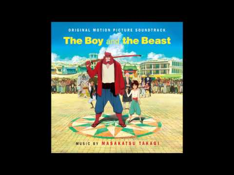 Masakatsu Takagi  The Beast Festivities The Boy and the Beast Original Soundtrack