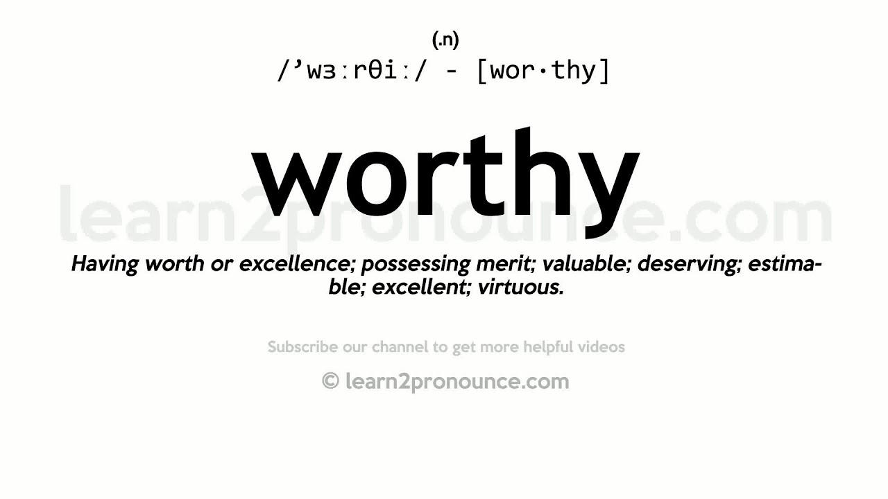 How To Pronounce Worthy English Pronunciation Youtube