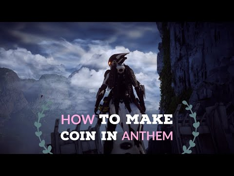 How to Make Coin in Anthem