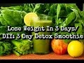 Lose Weight Fast With This 3 Day Detox Smoothie