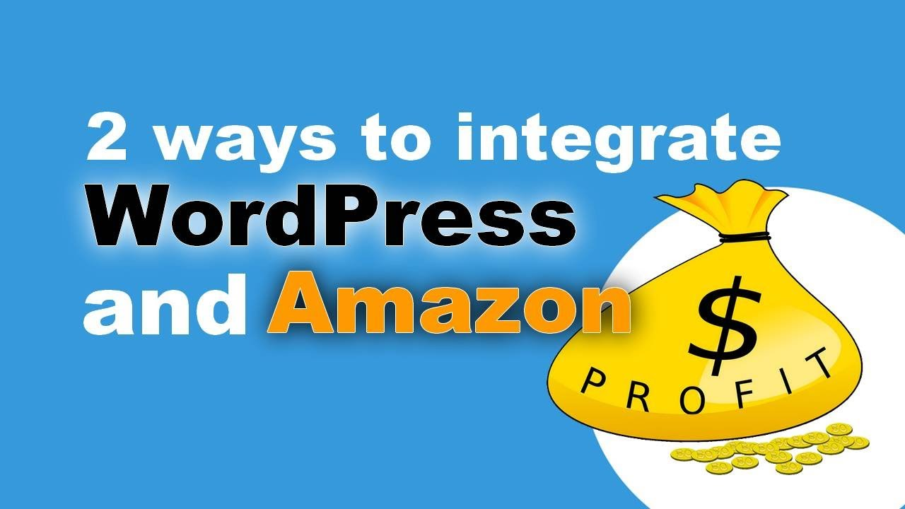 Amazon WordPress Plugin: How to Integrate WordPress With Amazon