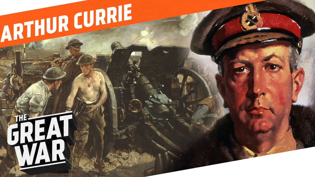 war strategies of sir arthur currie The madman and the butcher: the sensational wars of sam hughes and general arthur currie, by tim cook.