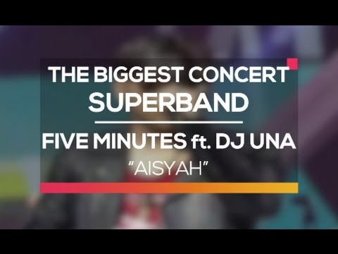 Five Minutes ft. DJ Una - Aisyah (The Biggest Concert Super Band)