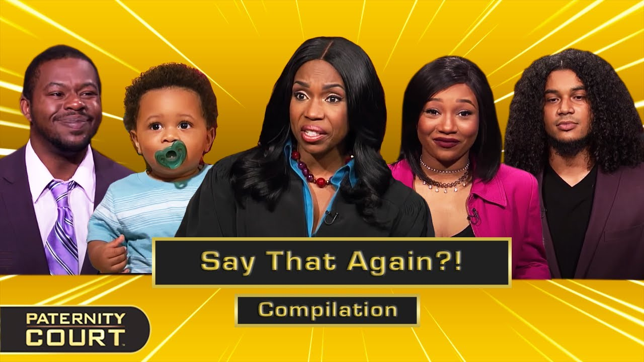 Say That Again? RIDICULOUS Moments On Paternity Court (Compilation)   Paternity Court