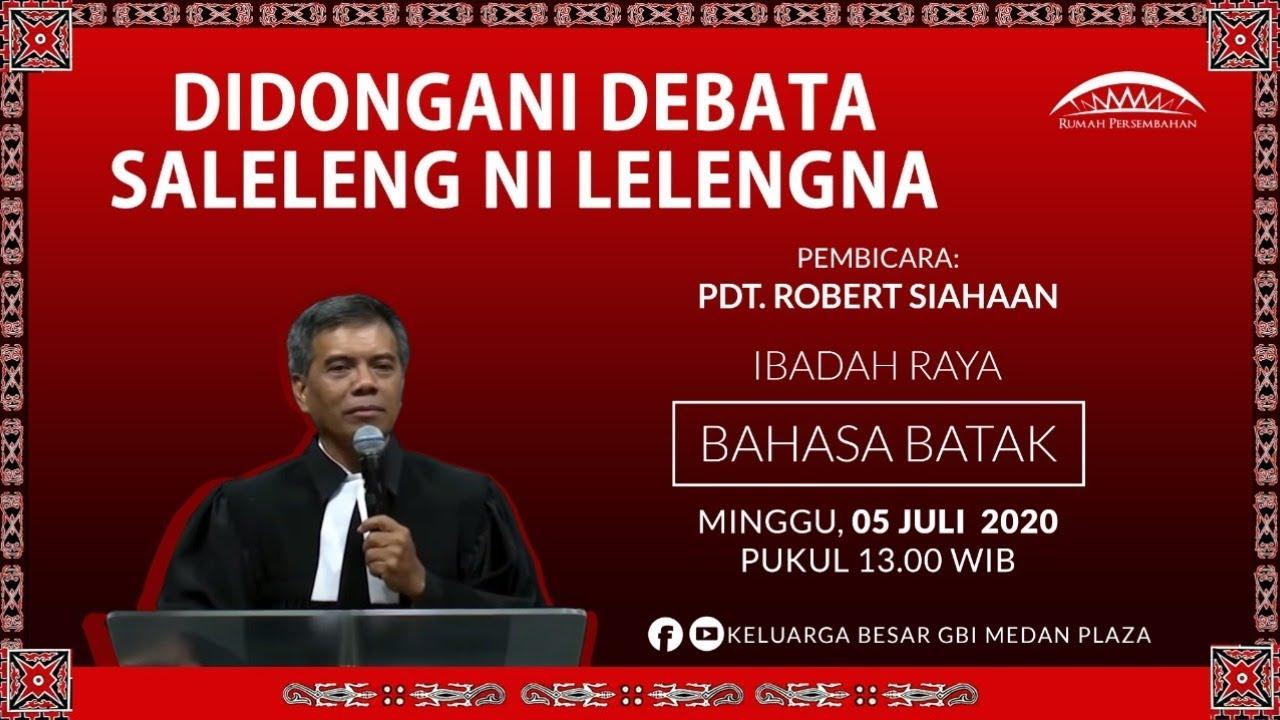 Ibadah Raya Bahasa Batak - Pdt. Robert Siahaan | Pkl. 13.00 WIB
