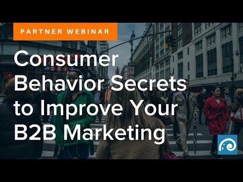 Partner Webinar: Consumer Behavior Secrets to Improve Your B2B Marketing